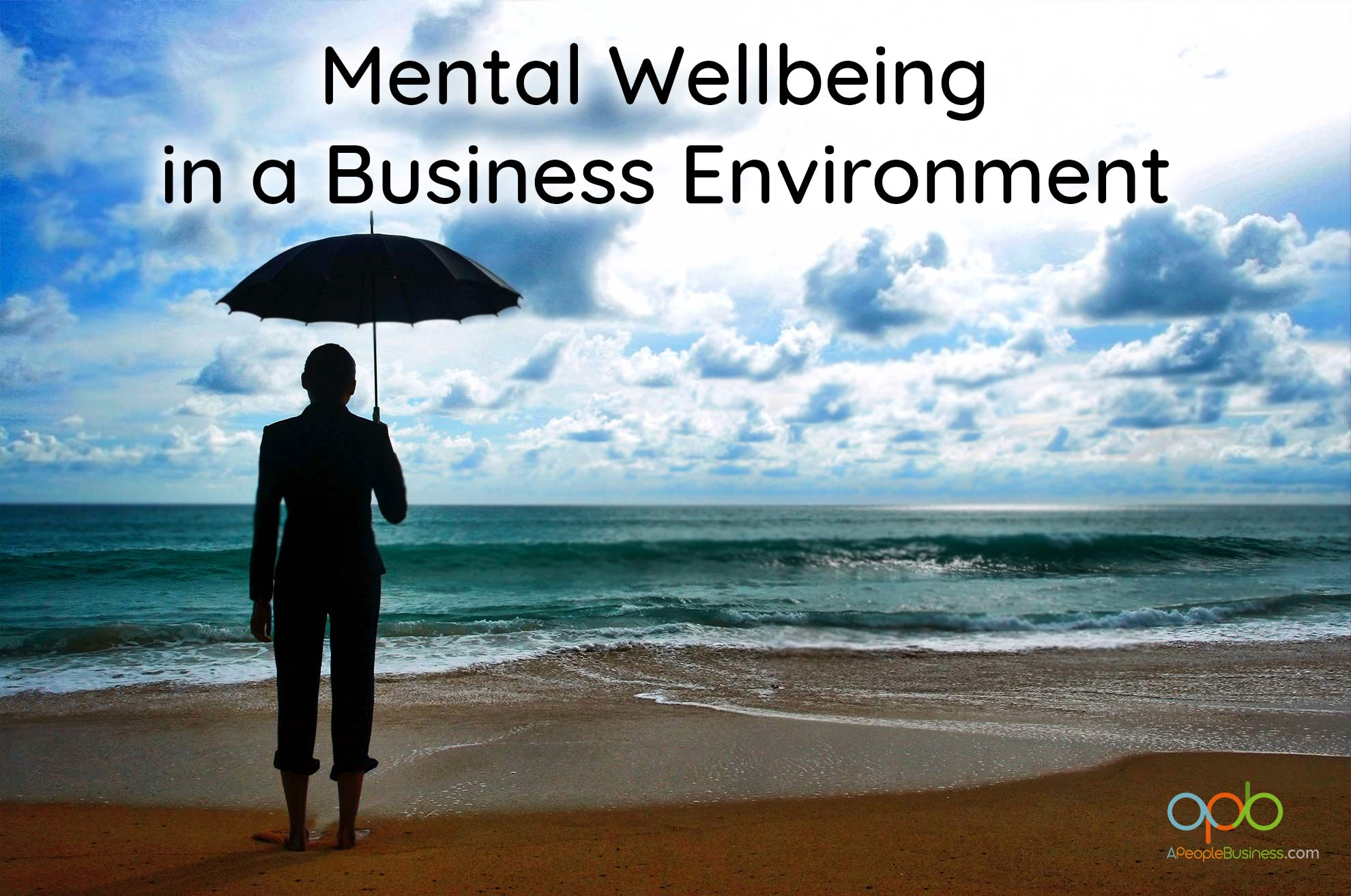 How aPeopleBusiness improves Mental Wellbeing in a business environment
